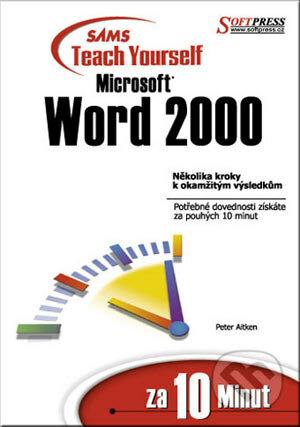 Microsoft Word 2000 za 10 minut - Peter Aitken