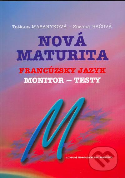 Nová maturita - Francúzsky jazyk - Monitor - testy - Tatiana Masaryková, Zuzana Bačová