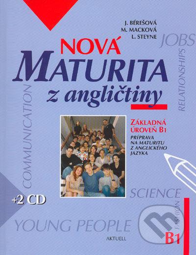 Nová maturita z angličtiny - Základná úroveň B1 + 2 CD - J. Bérešová, M. Macková, L. Steyne