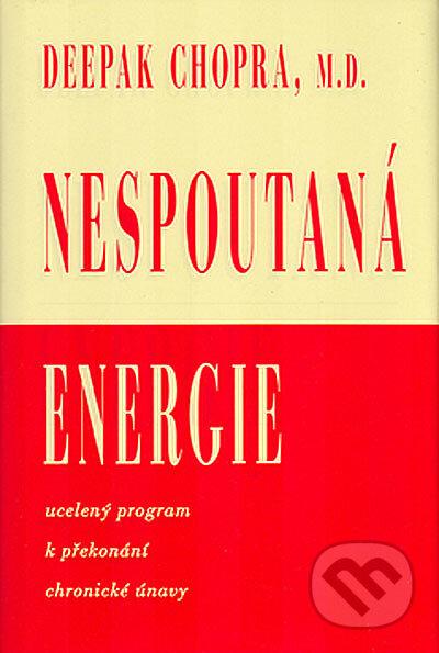 Nespoutaná energie - Deepak Chopra