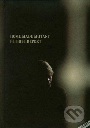 Pitbull report (kniha + CD) - Maroš Hečko, Home Made Mutant