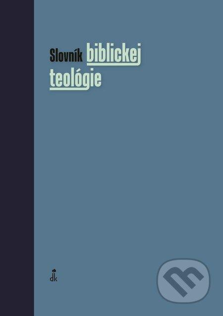 Slovník biblickej teológie - Xavier Léon-Dufour a kolektív