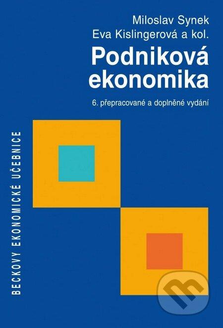 Podniková ekonomika - Miloslav Synek, Eva Kislingerová