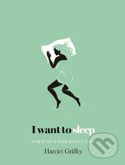 I Want To Sleep - Harriet Griffey