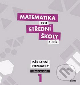 Matematika pro střední školy 1. díl - M. Květoňová