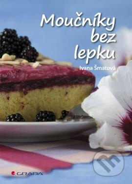 Moučníky bez lepku - Ivana Šmatová