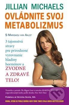 Ovládnite svoj metabolizmus - Jillian Michaels, Mariska van Aalst