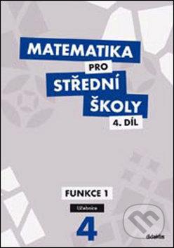 Matematika pro střední školy, 4. díl: Funkce I (učebnice) - Náhled učebnice