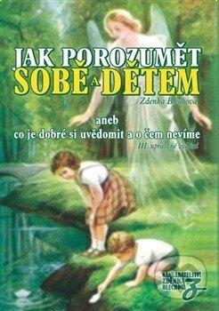 Jak porozumět sobě a dětem - Zdenka Blechová