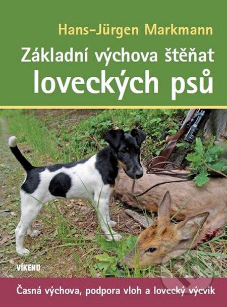 Základní výchova štěňat loveckých psů - Hans-Jürgen Markmann