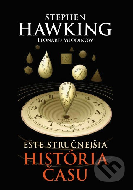 Ešte stručnejšia história času - Stephen Hawking, Leonard Mlodinow