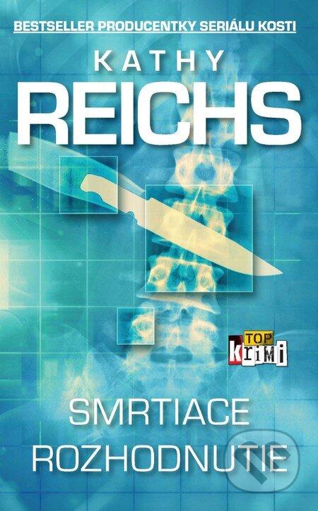 Smrtiace rozhodnutie - Kathy Reichs