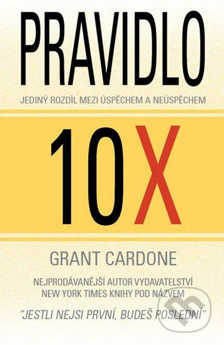 Pravidlo 10X - Grant Cardone