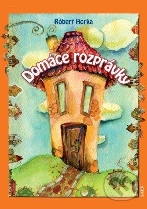 Domáce rozprávky - Róbert Horka, Radka Hrabovská (ilustrácie)
