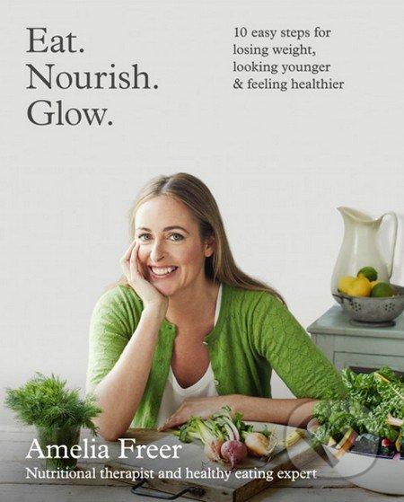 Eat. Nourish. Glow. - Amelia Freer