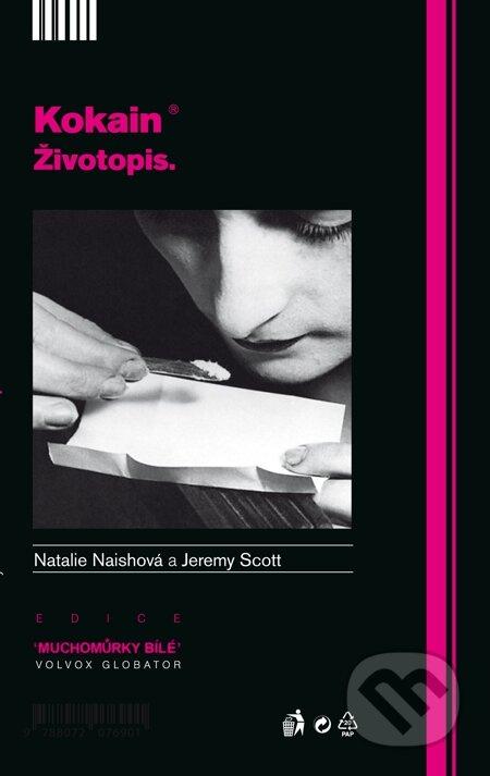 Kokain životopis - Natalie Naishová, Jeremy Scott