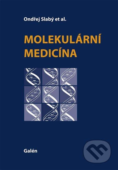 Molekulární medicína - Ondřej Slabý a kolektív