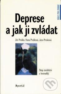 Deprese a jak ji zvládat - Ján Praško, Hana Prašková, Jana Prašková