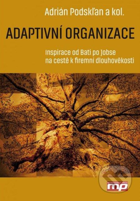 Adaptivní organizace - Adrián Podskľan a kolektív