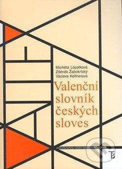 Valenční slovník českých sloves - Václava Kettnerová, Markéta Lopatková, Zdeněk Žabokrtský