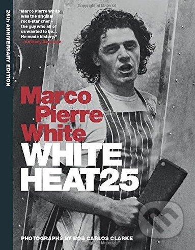 White Heat 25 - Marco Pierre White
