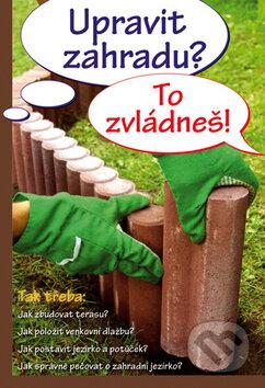 Upravit zahradu? To zvládneš! -