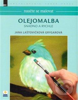Naučte se malovat: Olejomalba - Jana Laštovičková Grygarová