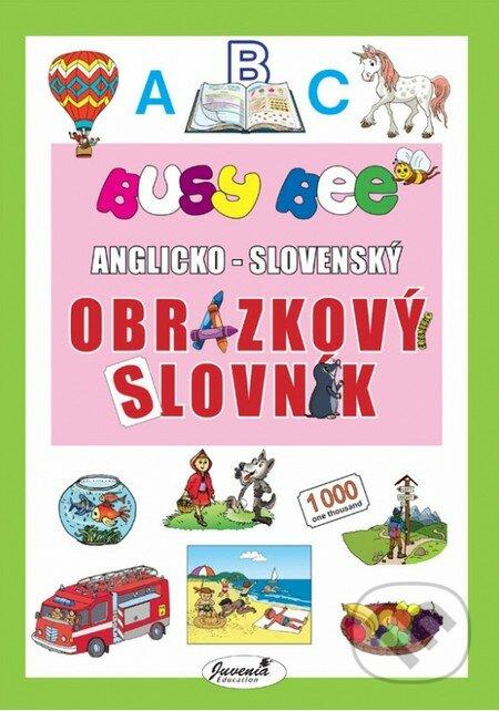 Busy Bee: Anglicko-slovenský obrázkový slovník -