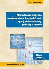 Mezinárodní migrace a ekonomika v Evropské unii - Milan Palát