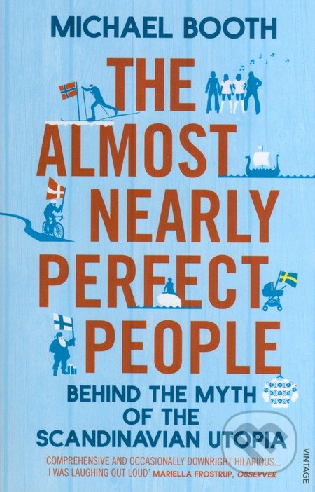 The Almost Nearly Perfect People - Michael Booth