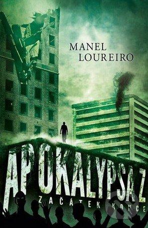 Apocalypsa Z: Začátek konce - Manel Loureiro