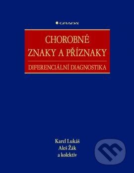 Chorobné znaky a příznaky - Karel Lukáš, Aleš Žák a kolektiv