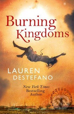 Burning Kingdoms - Lauren DeStefano