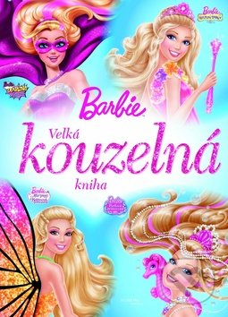 Barbie: Velká kouzelná kniha -