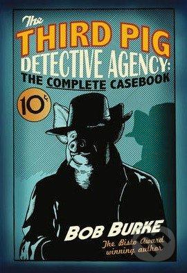The Third Pig Detective Agency - Bob Burke