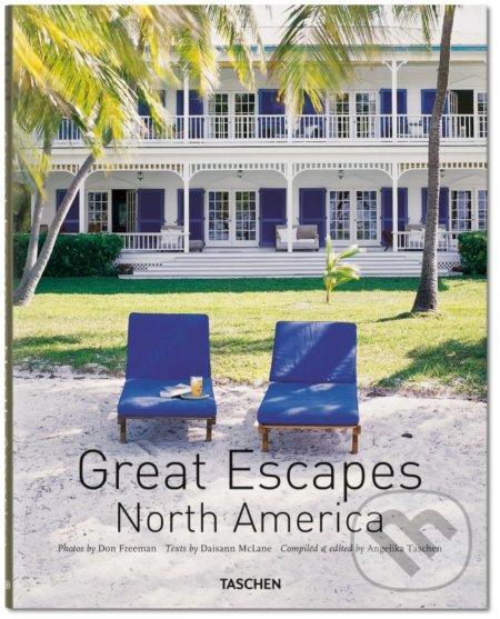 Great Escapes: North America - Angelika Taschen, Daisann McLane, Don Freeman