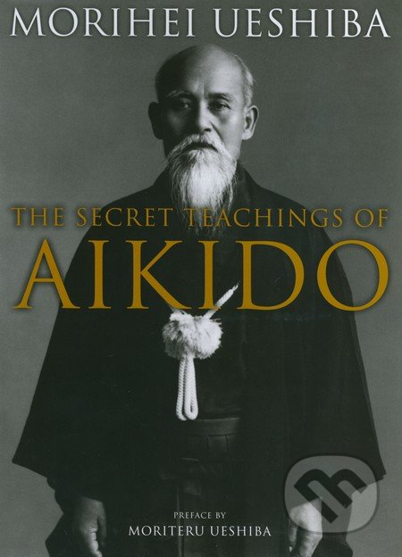 The Secret Teachings of Aikido - Morihei Ueshiba