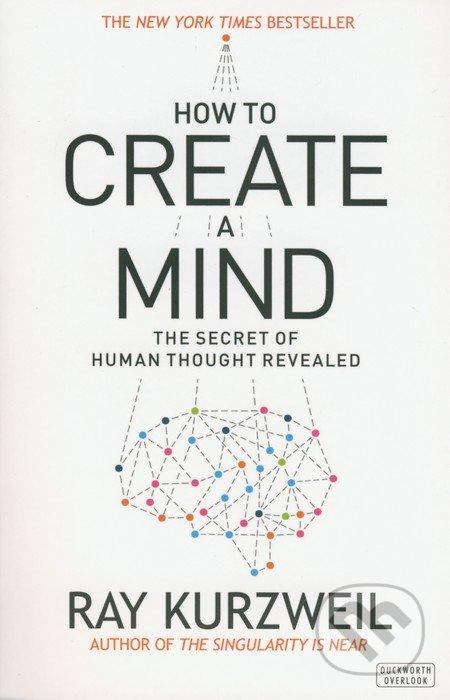 How to Create a Mind - Ray Kurzweil