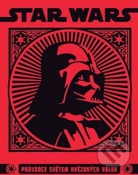 Star Wars: Průvodce světem hvězdných válek -