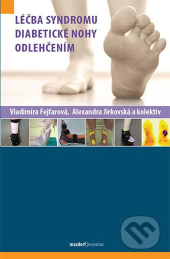 Léčba syndromu diabetické nohy odlehčením - Vladimíra Fejfarová, Alexandra Jirkovská a kol.