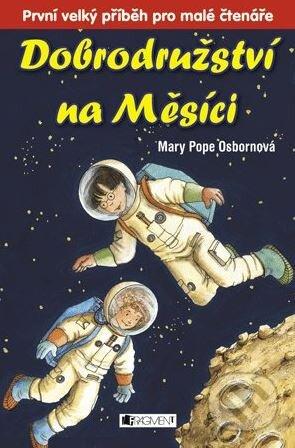Dobrodružství na Měsíci - Mary Pope Osborne