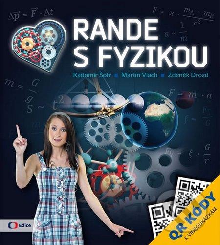 Rande s Fyzikou - Radomír Šofr, Martin Vlach, Zdeněk Drozd