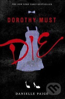 Dorothy Must Die - Danielle Paige