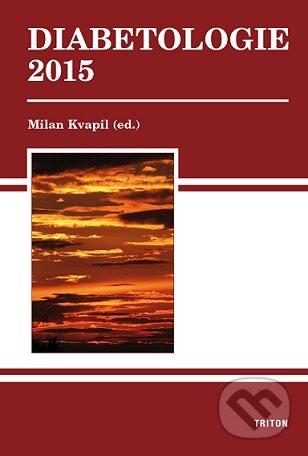 Diabetologie 2015 - Milan Kvapil a kolektív