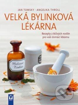 Velká bylinková lékárna - Jan Tomsky, Angelika Throll