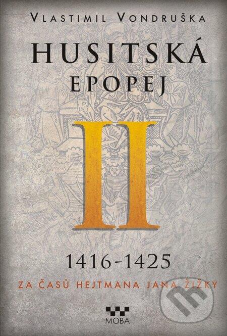 Husitská epopej II – Za časů hejtmana Jana Žižky - Vlastimil Vondruška