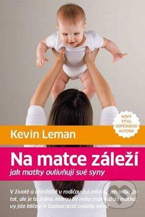Na matce záleží - Kevin Leman