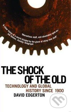 The Shock of the Old - David Edgerton