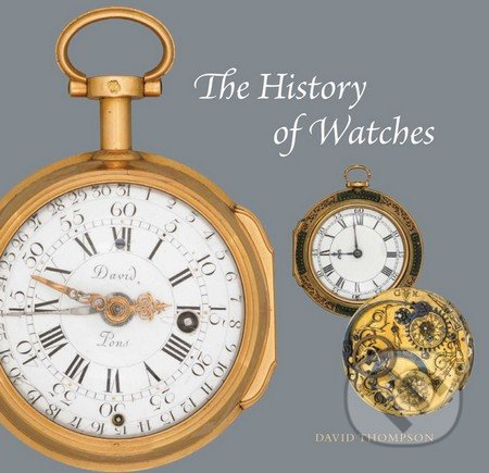 The History of Watches - David Thompson
