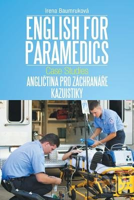 English for Paramedics: Case Studies - Irena Baumruková